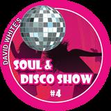 David White's Soul & Disco Show #4