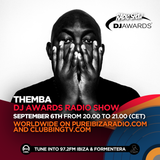 DJ Awards Radio Show 2018 - Special Guest Themba #9 @Pure Ibiza Radio & Clubbing TV