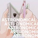 Astronomical #5 (8/13/2018)