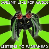 17 Reasons why I'm better than Faderhead