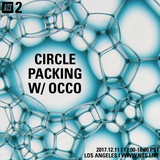 Circle Packing w/ Occo - 11th December 2017