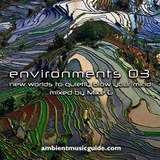 Environments 03 - new worlds to quietly blow your mind mixed by Mike G