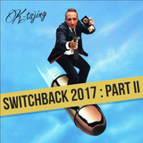 Switchback (2017 Yearmix) Part 2