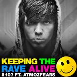 Keeping The Rave Alive Episode 107 featuring Atmozfears