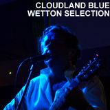 Cloudland Blue Wetton Selection (A Tribute to John Wetton)