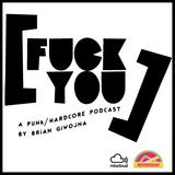 Fuck You: Punk/Hardcore Podcast - Playlist #4 - 06/16/2014