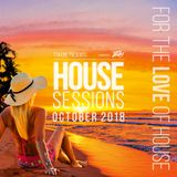 House Sessions October 2018 - For the LOVE of House