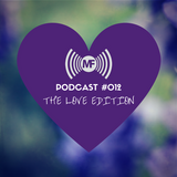 mofidelity.co Podcast #012: The Love Edition