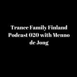 Trance Family Finland Podcast 020 with Menno de Jong [LIVE @ Åbove & Crazy - Turku, Finland]