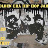 Golden Era Hip Hop Jams