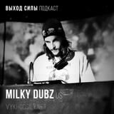 Vykhod Sily Podcast - Milky Dubz Guest Mix