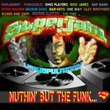 DJ Superjam - ...NUTHIN' BUT THE FUNK (Mixtape)