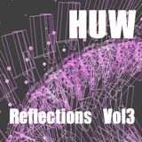 HUW - Reflections Vol3. Electronica, HipHop, Drum and Bass.