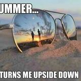 Summer It Turns Me Upside Down
