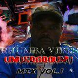 RHUMBA VIBES UNDERGROUND MIX Vol.1