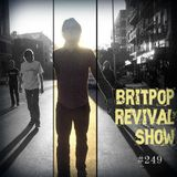 Britpop Revival Show #249 25th July 2018