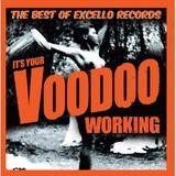 It's Your Voodoo Workin'