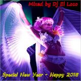 Special New Year - Happy 2018 - Tribal Mixed by Dj El Loco