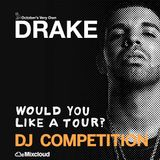 Drake Would You Like A Tour? DJ Competition - Liverpool Sheffield Glasgow Nottingham.