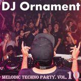 DJ Ornament - Melodic Techno Party. Vol. 10