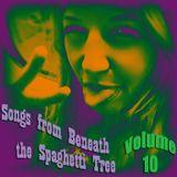 Songs from Beneath the Spaghetti Tree, Volume 10