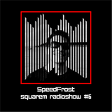 squarEM RadioShow #6 - Mixed by SpeedFrost