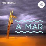 a.mar (When love gone) & Roosticman
