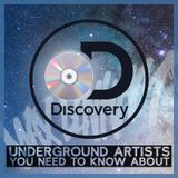 DISCOVERY - UNDERGROUND ARTISTS YOU NEED TO KNOW ABOUT! // @MaxDenham