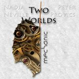 Two Worlds: Mechanic - A Collab with Peter Provics