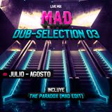 Dub-Selection 03 Julio-Agosto Mixed by Mad