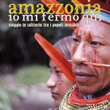 PIETRUCCIO MONTALBETTI - AMAZZONIA... IO MI FERMO QUI