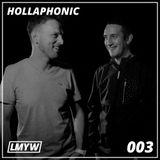 LMYW Radio 003 - HOLLAPHONIC