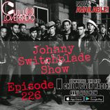 The Johnny Switchblade Show #226
