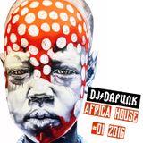 DJ DAFUNK- AFRICA HOUSE #01