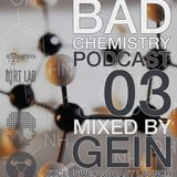 GEIN - Bad Chemistry Podcast 003 Exclusive for Katalepsys and Guests Radioshow @ DirtLab-Audio