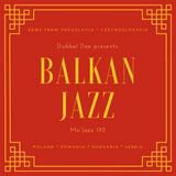 Mo'Jazz 192: Balkan Jazz