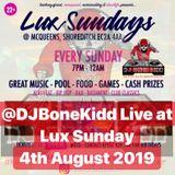 DJBoneKidd Live at Lux Sundays 4th August 2019