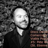 Disco Deviant: Commercially Viable Popcast #5 - Pete Wiggs (St.Etienne)