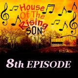 HOUSE OF THE RISING SON - 8th EPISODE (Global EDM Radio - 7.7.13)