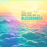 Libra Libur.. Royal Chill Out #21Blessedness