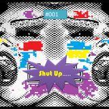 shut up pt1....