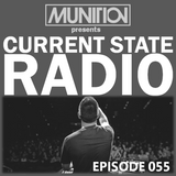 Current State Radio 055 with DJ Munition
