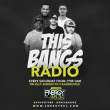 This Bangs Radio on Energy 95.3 FM - DJ Flashback - 10-07-17