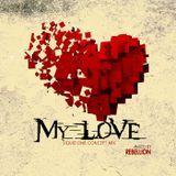 Rebellion: My Love [Feb2014]