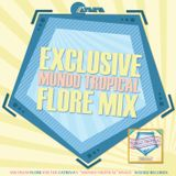 Exclusive MUNDO TROPICAL mix from FLORE