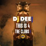 Dj Dee - This is 4 the clubs! April 2017