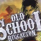 Reggeaton Old School Volume I