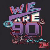 Alessandro D' Agostino pres. Be Bad I Love The 90's Mix