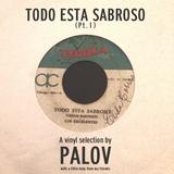 Todo Esta Sabroso Pt1/a vinyl selection by Palov