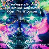 Lets get wild with Techno-Kaizer The Dj podcast 4 Spartacus show 1.5.2015